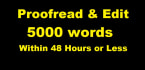 proofread and edit up to 5000 words