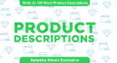 write 3x 100 word Product Descriptions