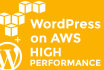 install and configure WordPress on AWS, high perfomance for your site