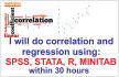 do correlation and regression with SPSS, Stata,R within 30hr