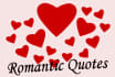 write ten romantic quotes