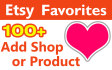 add 100 Etsy Favorites for Shop or Products