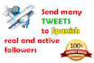 send your tweet 10 times to spanish Twitter followers