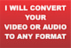 convert your Video Or Audio to any Format