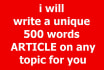 write a UNIQUE 500 words Article on any topic for you