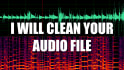 clean your audio file