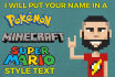 put your name in a pokemon, minecraft or mario text style