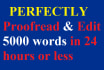 proofread and edit 5,000 words in 24 hours or less
