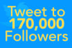 tweet your message to my 170,000 followers