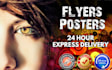 create FLYERS, posters within 24 hour super speed