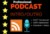 create a professional podcast intro and outro