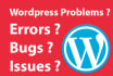 fix any wordpress bugs, errors and issues