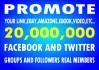promote your website, product,service via 20Million social people