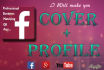 design any Professional Facebook Cover and Profile