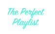 create the perfect playlist