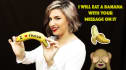 eat a banana with your message on it