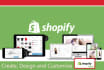 create, design and customize shopify  website