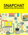 show you how to correctly do Snapchat marketing