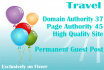 give you 5X DA37 Travel Site Permanent Guest post