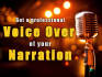 narrate a professional voice over for your needs