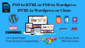 convert PSD to Html or Psd to Wordpress or Html to Wordpress or Clone Website