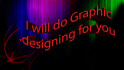 do Graphic designing for you