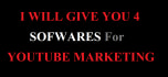 give you 4 youtube marketing sofwares