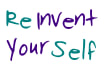 help you to reinvent yourself