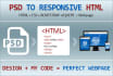 do web designing,psd to html,responsive designs ,