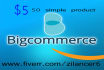 add 50 product in your bigcommerce store