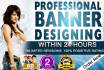 do a amazing banner design within 24 hours