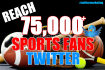 tweet Your Message to Over 75,000 Active Sport Fans