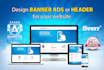 design Banner Ads or Header for your website