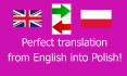 do perfect translation from English into Polish