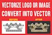 vectorize Logo Or Image Convert Into Vector