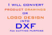 convert drawings into DXF format for cutting purpose