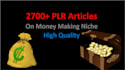 give you over 2,700 HQ plr articles on Money Making Online
