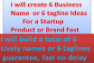 create 6 Business Name or 6 tagline Ideas For a Product or Brand