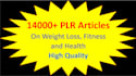 give you more than 14000 HQ plr articles on Health and Fitness