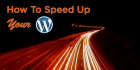 increase wordpress speed Up and performance