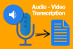 do a 15 mins Quality TRANSCRIPTION for Audio or Video